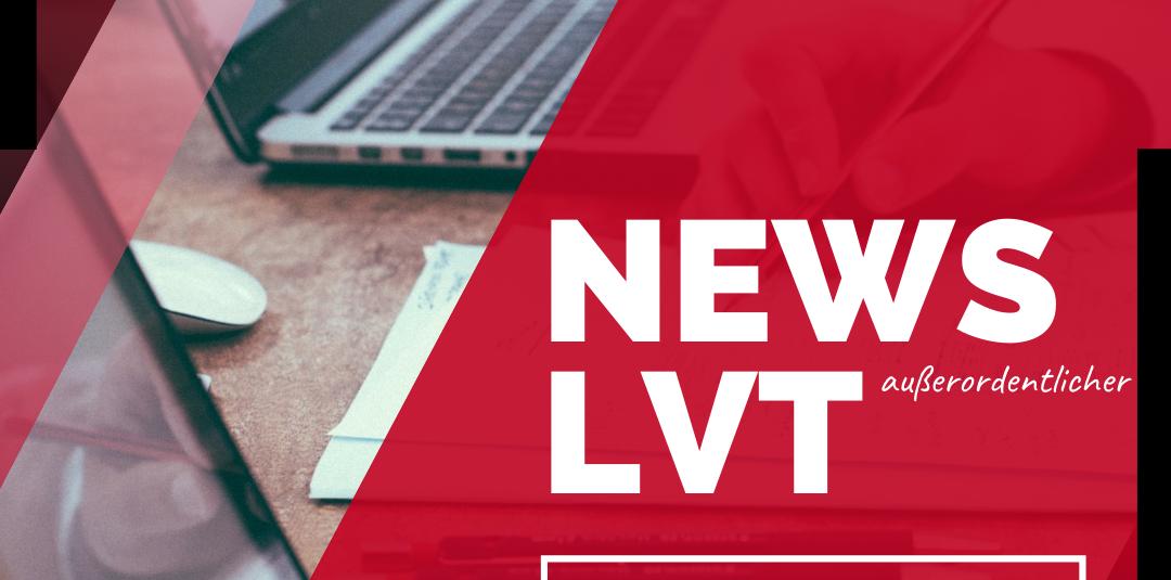 NEWS – Außerordentlicher LVT 2021